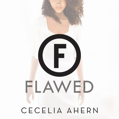 Flawed: A Novel Audiobook, by Cecelia Ahern