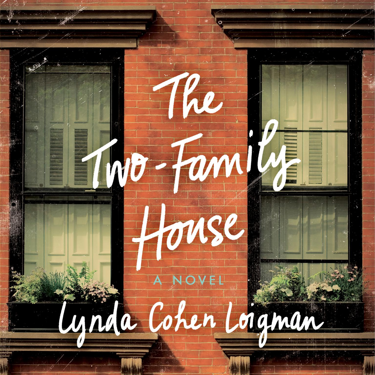 Printable The Two-Family House: A Novel Audiobook Cover Art