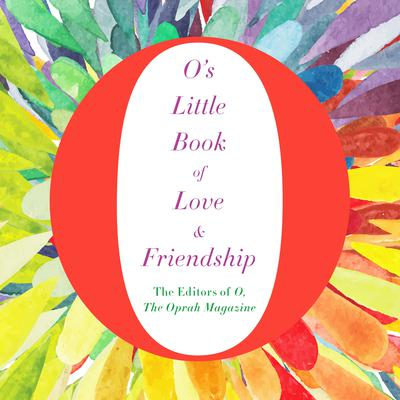 Os Little Book of Love & Friendship Audiobook, by O, The Oprah Magazine