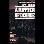 A Matter of Degree: A Precinct Siberia Novel Audiobook, by Tom Philbin