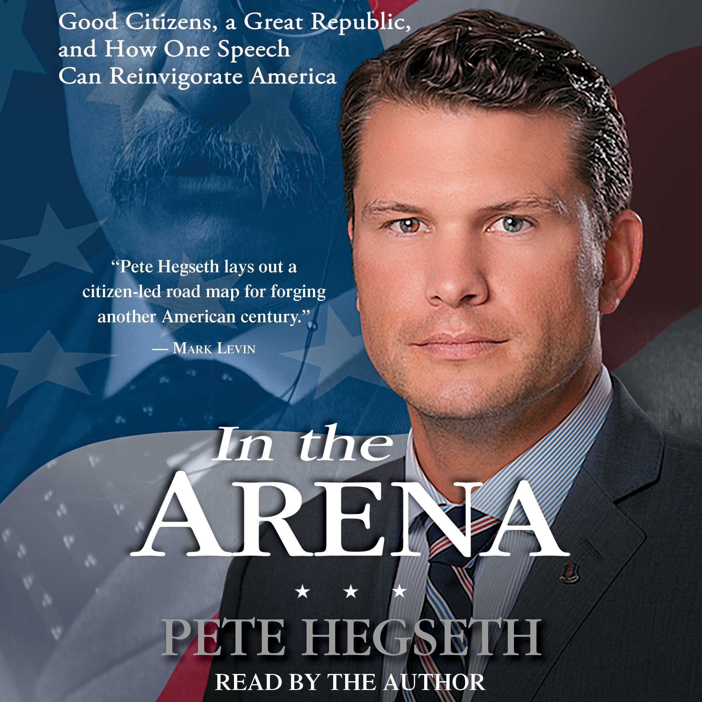 Printable In the Arena: Good Citizens, a Great Republic, and How One Speech Can Reinvigorate America Audiobook Cover Art
