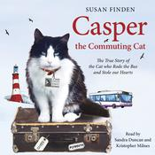 Casper the Commuting Cat: The True Story of the Cat who Rode the Bus and Stole our Hearts Audiobook, by Susan Finden, Kristopher Milnes