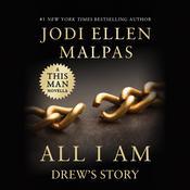 All I Am: Drew's Story Audiobook, by Jodi Ellen Malpas