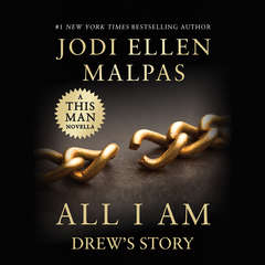 ALL I AM: DREWS STORY Audiobook, by Jodi Ellen Malpas