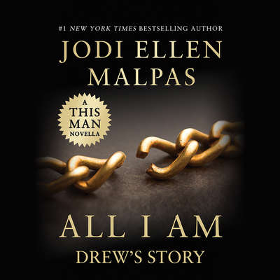 All I Am: Drews Story (A This Man Novella): Drew's Story Audiobook, by Jodi Ellen Malpas