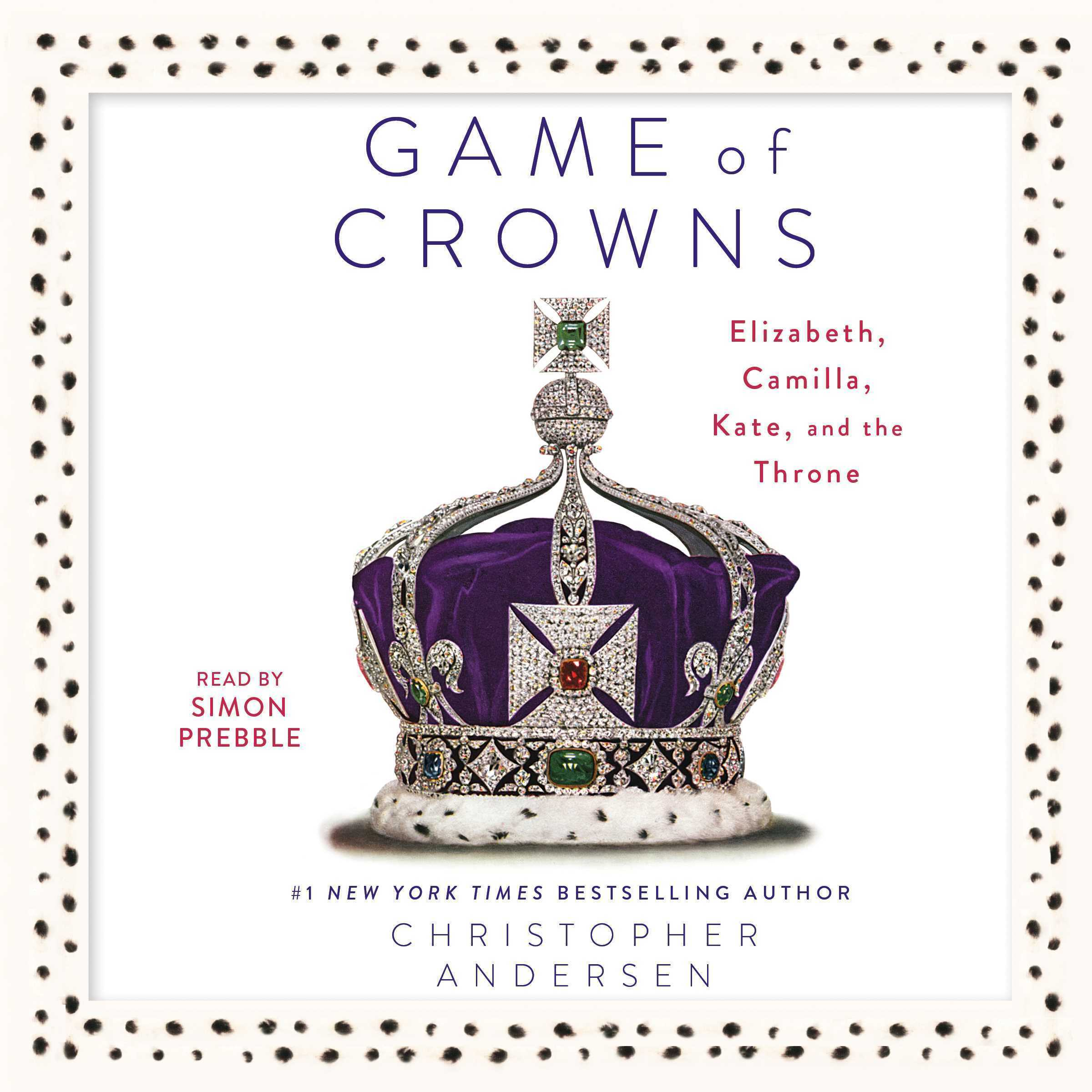 Printable Game of Crowns: Elizabeth, Camilla, Kate, and the Throne Audiobook Cover Art