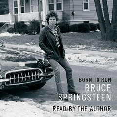 Born to Run Audiobook, by Bruce Springsteen