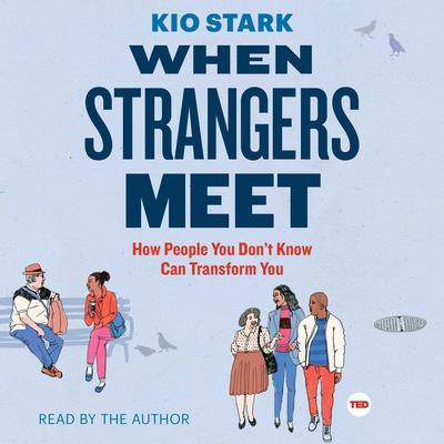 When Strangers Meet Audiobook, by Kio Stark