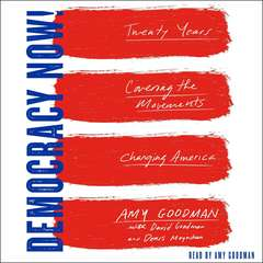 Democracy Now!: Twenty Years Covering the Movements Changing America Audiobook, by Amy Goodman
