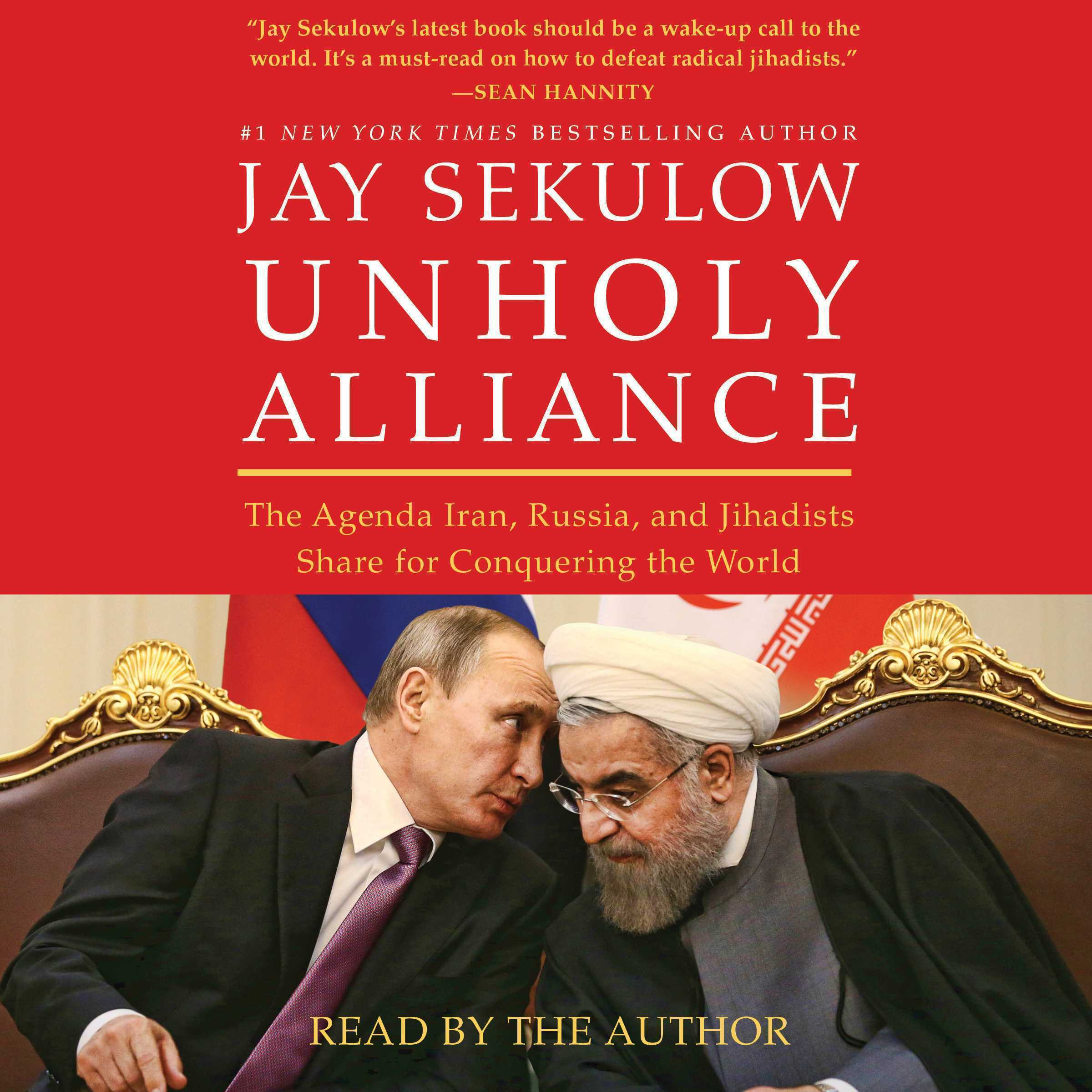 Printable Unholy Alliance: The Agenda Iran, Russia, and Jihadists Share for Conquering the World Audiobook Cover Art