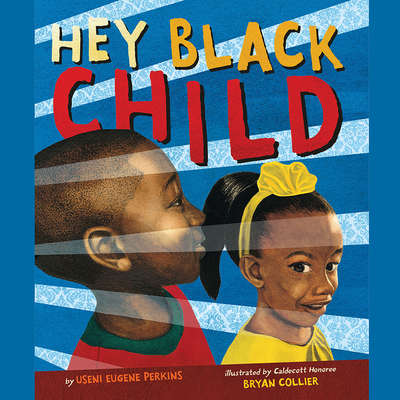 Hey Black Child Audiobook, by Useni Eugene Perkins