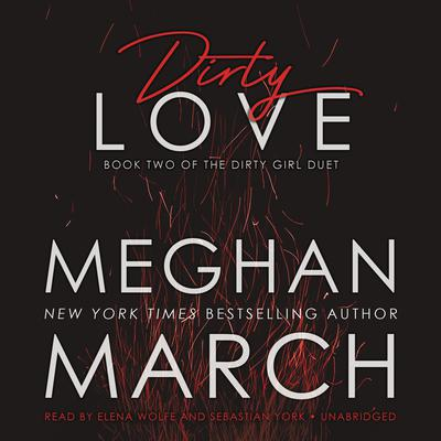 Dirty Love Audiobook, by Meghan March