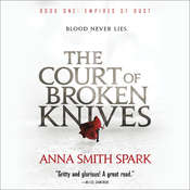 The Court of Broken Knives Audiobook, by Anna Smith Spark