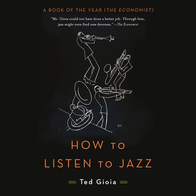 How to Listen to Jazz Audiobook, by Ted Gioia