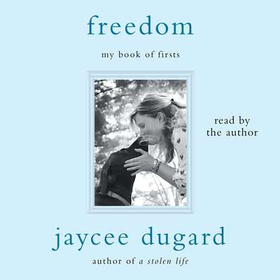 Freedom: My Book of Firsts Audiobook, by Jaycee Dugard