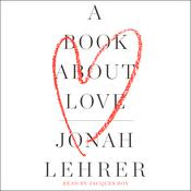 A Book About Love Audiobook, by Jonah Lehrer