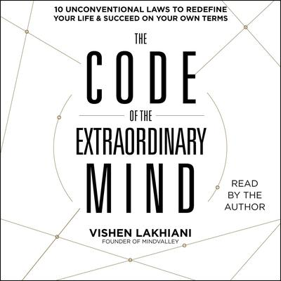 The Code of the Extraordinary Mind Audiobook, by Vishen Lakhiani