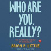 Who Are You, Really?: The Surprising Puzzle of Personality Audiobook, by Brian Little