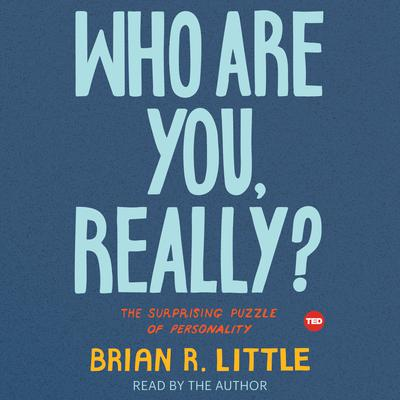 Who Are You, Really?: The Surprising Puzzle of Personality Audiobook, by Brian R. Little