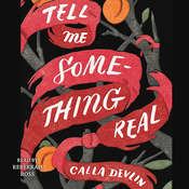 Tell Me Something Real, by Calla Devlin