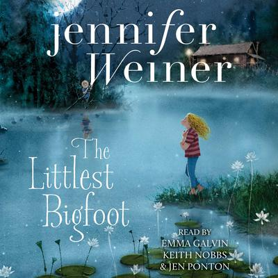 The Littlest Bigfoot Audiobook, by Jennifer Weiner