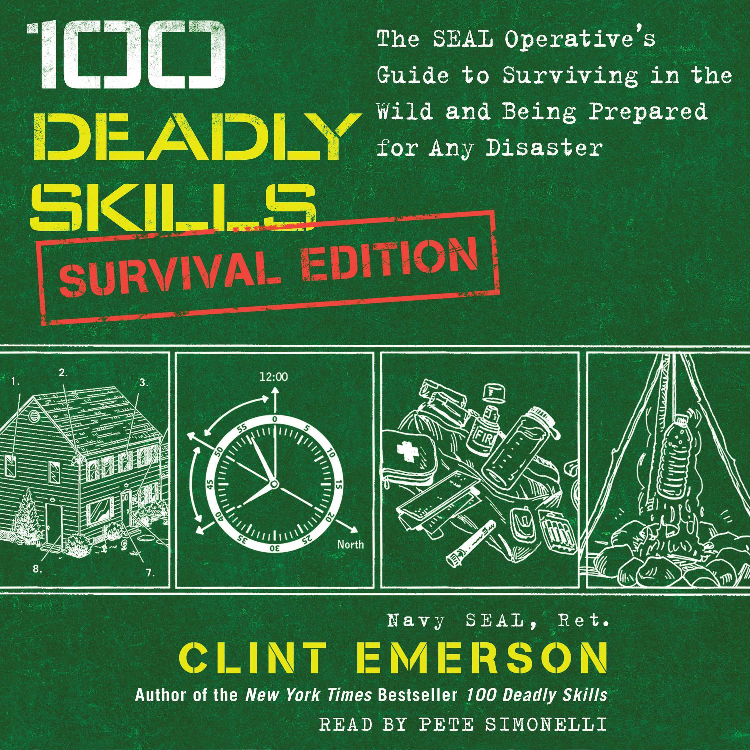 Printable 100 Deadly Skills: Survival Edition: The SEAL Operative's Guide to Surviving in the Wild and Being Prepared for Any Disaster Audiobook Cover Art