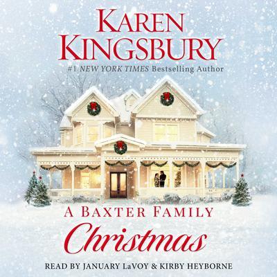 A Baxter Family Christmas: A Novel Audiobook, by Karen Kingsbury