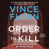 Order to Kill: A Novel Audiobook, by Vince Flynn, Kyle Mills