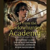 Tales from the Shadowhunter Academy Audiobook, by Cassandra Clare, Sarah Rees Brennan, Maureen Johnson, Robin Wasserman, various authors