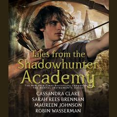 Tales from the Shadowhunter Academy Audiobook, by Cassandra Clare, Maureen Johnson, Robin Wasserman, Sarah Rees Brennan, various authors