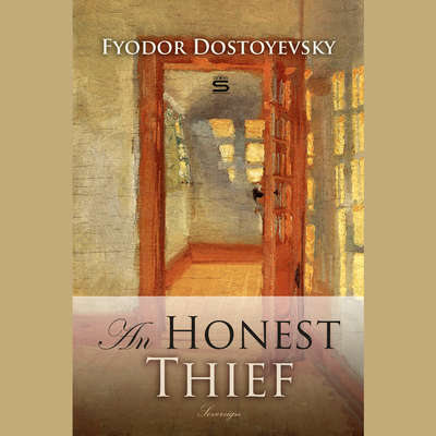An Honest Thief Audiobook, by Fyodor Dostoevsky