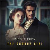 The Chorus Girl Audiobook, by Anton Chekhov