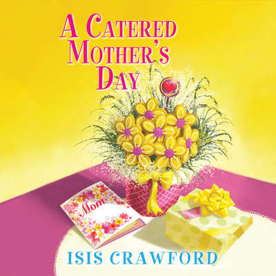 A Catered Mother's Day Audiobook, by Isis Crawford