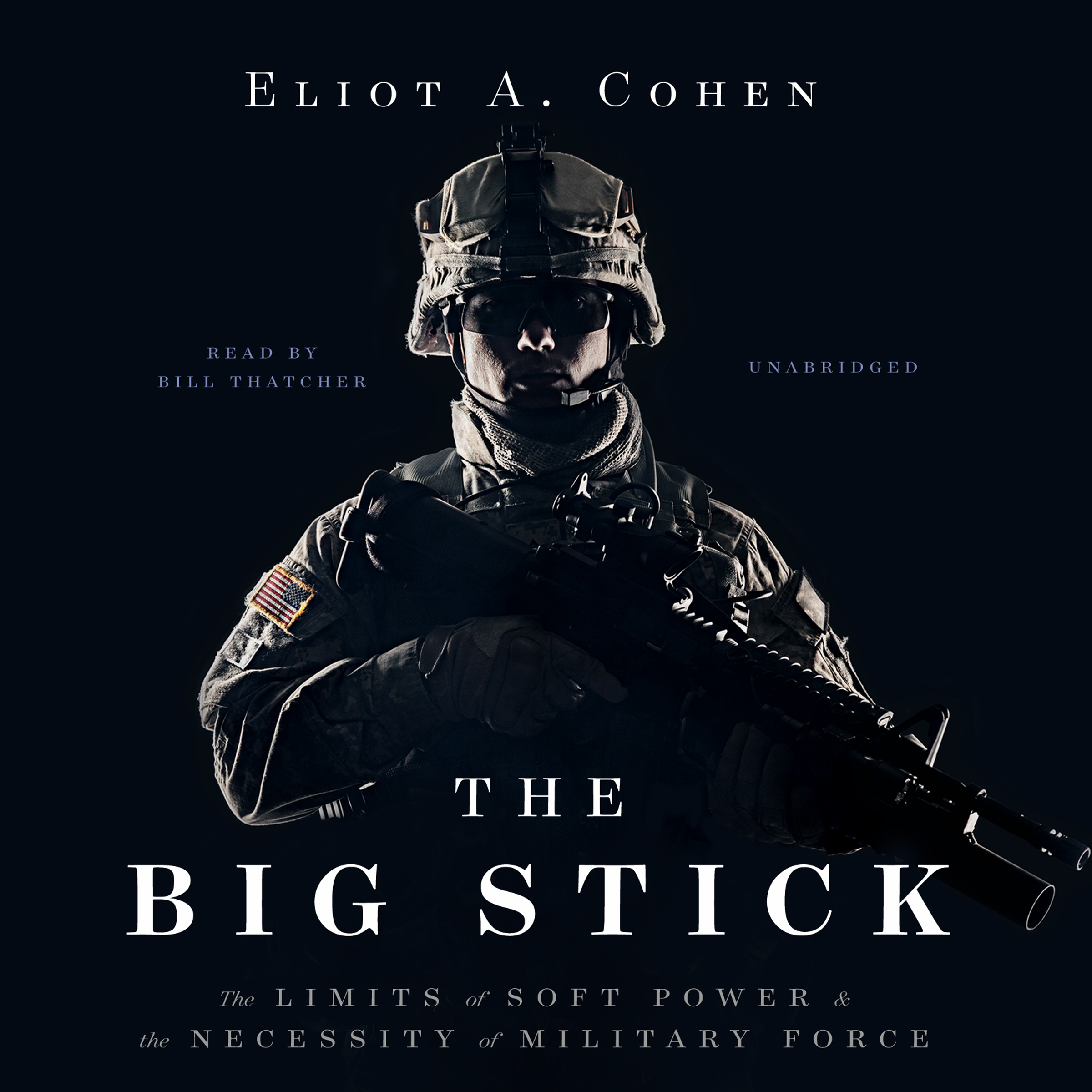 Printable The Big Stick: The Limits of Soft Power and the Necessity of Military Force Audiobook Cover Art