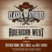 Classic Stories of the American West Audiobook, by Stephen Crane, Bret Harte, Jack London