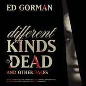 Different Kinds of Dead, and Other Tales Audiobook, by Ed Gorman