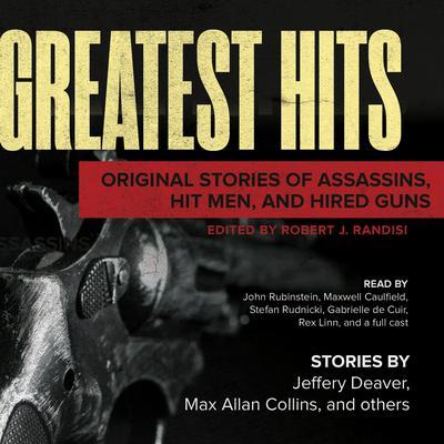 Greatest Hits: Original Stories of Assassins, Hit Men, and Hired Guns Audiobook, by Robert J. Randisi