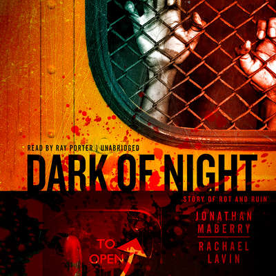 Dark of Night: A Story of Rot and Ruin Audiobook, by Jonathan Maberry