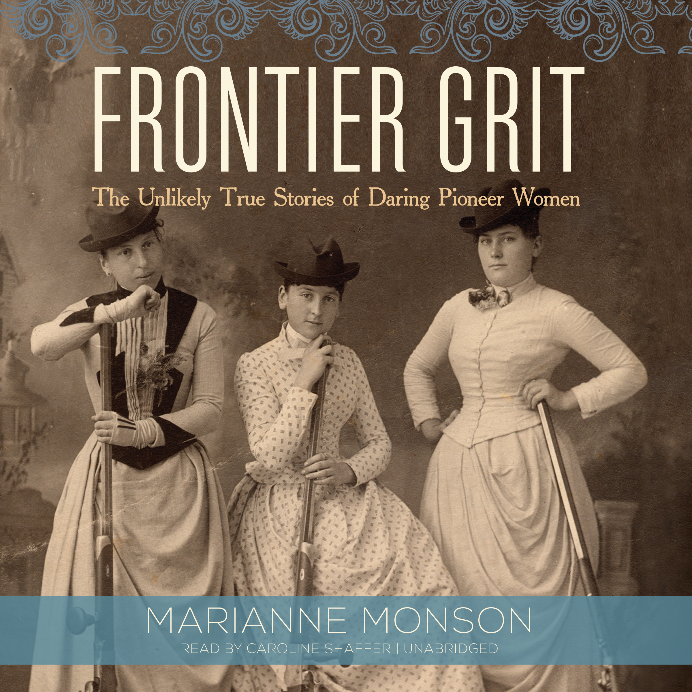 Printable Frontier Grit: The Unlikely True Stories of Daring Pioneer Women Audiobook Cover Art