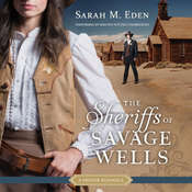 The Sheriffs of Savage Wells: A Proper Romance, by Sarah M. Eden