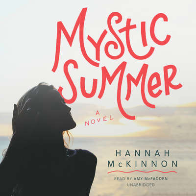 Mystic Summer: A Novel Audiobook, by Hannah McKinnon