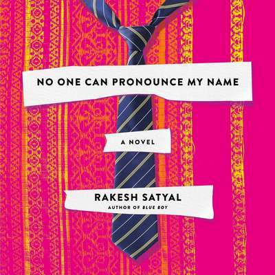 No One Can Pronounce My Name: A Novel Audiobook, by Rakesh Satyal
