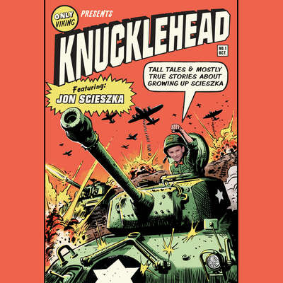 Knucklehead: Tall Tales and Almost True Stories of Growing up Scieszka Audiobook, by Jon Scieszka
