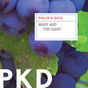Mary and the Giant, by Philip K. Dick