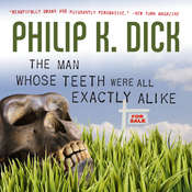 The Man Whose Teeth Were All Exactly Alike Audiobook, by Philip K. Dick