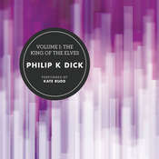 Volume I: The King of the Elves Audiobook, by Philip K. Dick