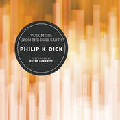 Volume III: Upon the Dull Earth Audiobook, by Philip K. Dick