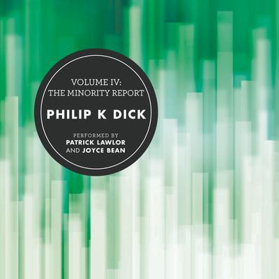Volume IV: The Minority Report Audiobook, by Philip K. Dick