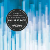 Volume V: We Can Remember It for You Wholesale Audiobook, by Philip K. Dick