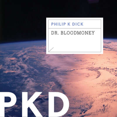Dr. Bloodmoney Audiobook, by Philip K. Dick